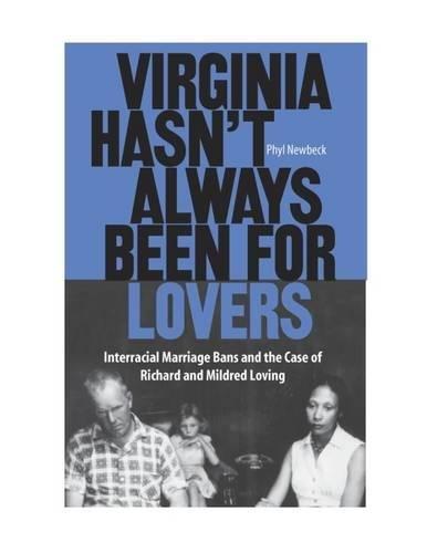 Virginia Hasn't Always Been for Lovers: Interracial: Phyl Newbeck