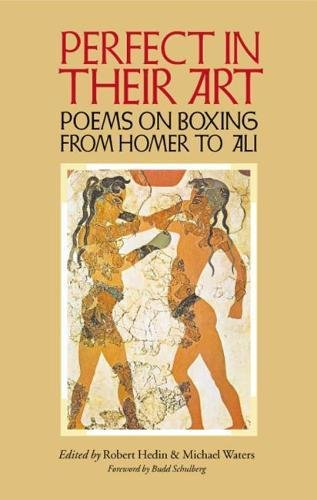 9780809325313: Perfect in Their Art: Poems on Boxing from Homer to Ali