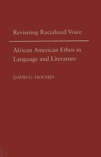 9780809325474: Revisiting Racialized Voice: African American Ethos in Language and Literature