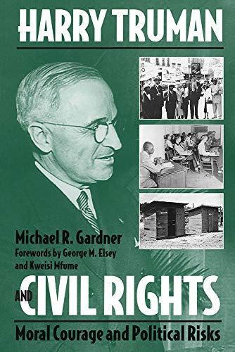 9780809325504: Harry Truman and Civil Rights: Moral Courage and Political Risks