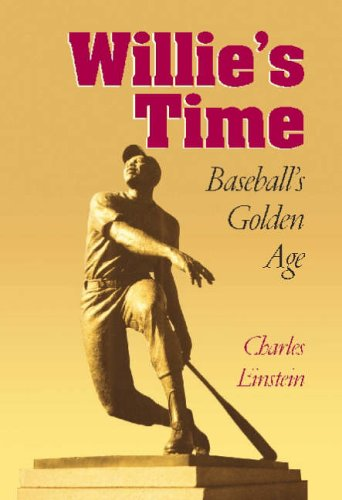 Willie's Time: Baseball's Golden Age (Writing Baseball) (080932573X) by Charles Einstein