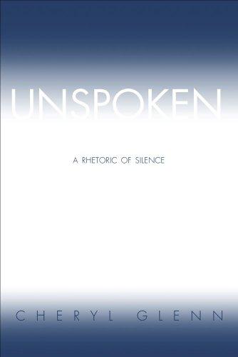 9780809325849: Unspoken: A Rhetoric of Silence
