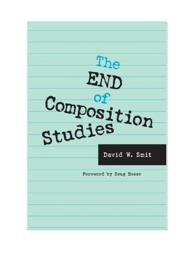 9780809325856: The End of Composition Studies