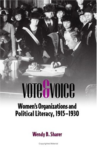 9780809325887: Vote and Voice: Women's Organizations and Political Literacy, 1915-1930 (Studies in Rhetorics and Feminisms)