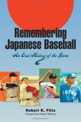 9780809326297: Remembering Japanese Baseball: An Oral History of the Game (Writing Baseball)