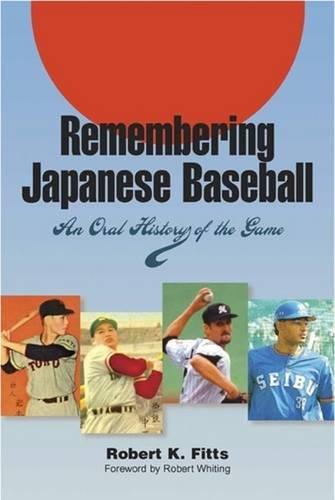 9780809326303: Remembering Japanese Baseball: An Oral History of the Game (Writing Baseball)