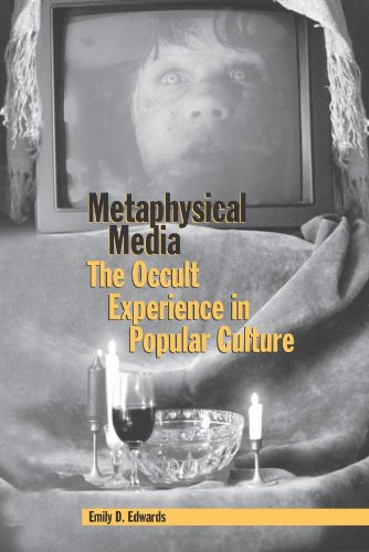 Metaphysical Media: The Occult Experience in Popular Culture (Hardback): Emily D. Edwards