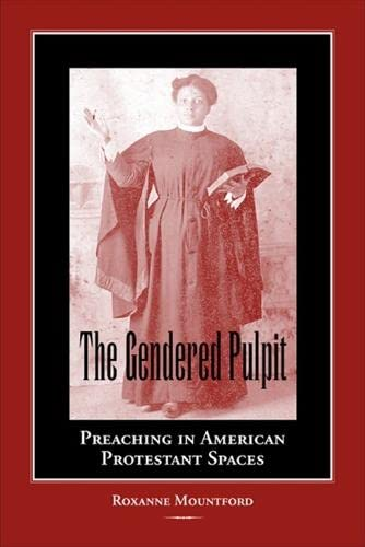 9780809326501: The Gendered Pulpit: Preaching in American Protestant Spaces (Studies in Rhetorics and Feminisms)