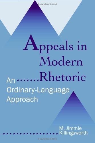 9780809326624: Appeals in Modern Rhetoric: An Ordinary-language Approach