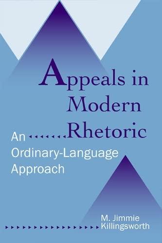 9780809326631: Appeals in Modern Rhetoric: An Ordinary-language Approach