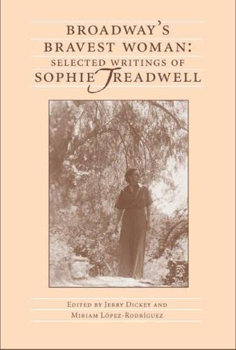 9780809326754: Broadway's Bravest Woman: Selected Writings of Sophie Treadwell (Theatre In The Americas)