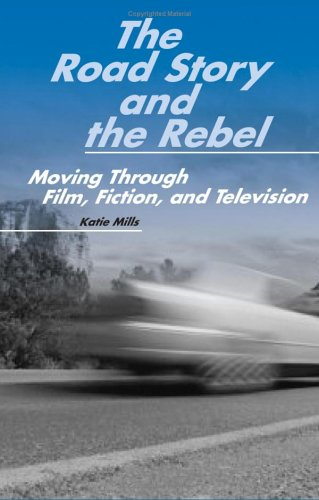 9780809327096: The Road Story and the Rebel: Moving Through Film, Fiction, and Television