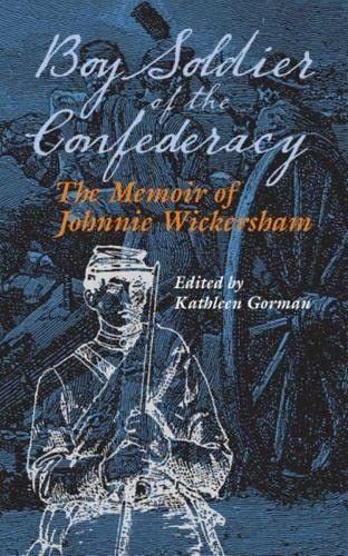 9780809327225: Boy Soldier of the Confederacy: The Memoir of Johnnie Wickersham