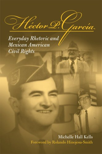 9780809327294: Hector P Garcia: Everyday Rhetoric and Mexican American Civil Rights