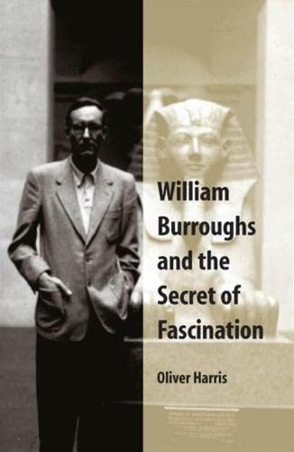 9780809327317: William Burroughs and the Secret of Fascination