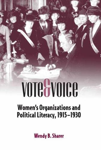 9780809327508: Vote and Voice: Women's Organizations and Political Literacy, 1915-1930 (Studies in Rhetorics and Feminisms)