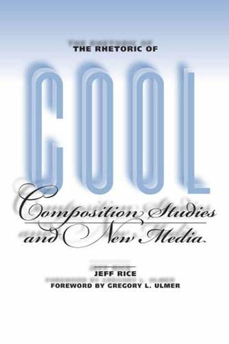 9780809327522: The Rhetoric of Cool: Composition Studies and New Media