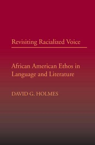 9780809327676: Revisiting Racialized Voice: African American Ethos in Language and Literature