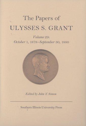 The Papers of Ulysses S. Grant: October 1, 1878-September 30, 1880 Volume 29 (Hardback): Ulysses S....