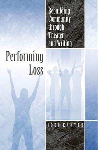 9780809327805: Performing Loss: Rebuilding Community through Theater and Writing (Theater in the Americas)