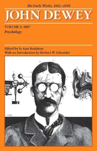 9780809327928: The Collected Works of John Dewey v. 2; 1887, Psychology: The Early Works, 1882-1898: 1887 v. 2 (Collected Works of John Dewey 1887)