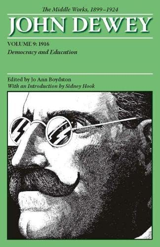 9780809328048: The Middle Works of John Dewey, Volume 9, 1899-1924: Democracy and Education, 1916 (Collected Works of John Dewey)