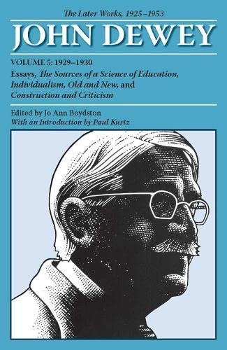 The Later Works of John Dewey, Volume: John Dewey