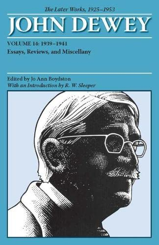 9780809328246: John Dewey: The Later Works, 1925-1953, Volume 14: 1939-1941: 1939-1941 v. 14 (Collected Works of John Dewey 1882-1953)