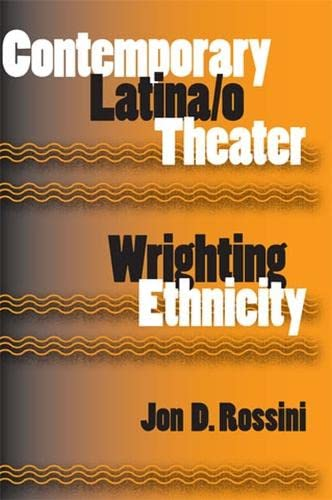 9780809328307: Contemporary Latina/o Theater: Wrighting Ethnicity (Theater in the Americas)