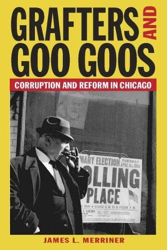 9780809328741: Grafters and Goo Goos: Corruption and Reform in Chicago