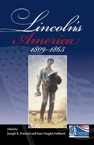 Lincoln's America: 1809-1865: Joseph R. Fornieri,