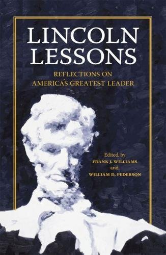Lincoln Lessons: Reflections on America's Greatest Leader: Editor-Frank J. Williams;