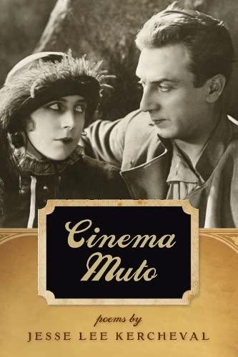 Cinema Muto (Crab Orchard Series in Poetry): Kercheval MFA, Jesse Lee
