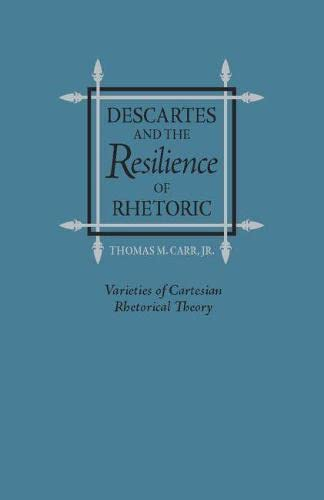 9780809329007: Descartes and the Resilience of Rhetoric: Varieties of Cartesian Rhetorical Theory