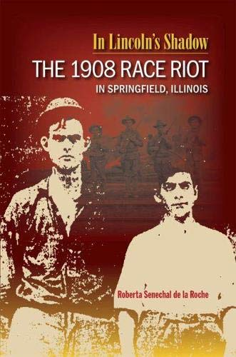 9780809329090: In Lincoln's Shadow: The 1908 Race Riot in Springfield, Illinois