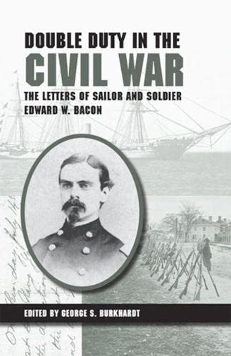 9780809329106: Double Duty in the Civil War: The Letters of Sailor and Soldier Edward W. Bacon