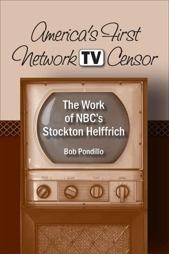 9780809329182: America's First Network TV Censor: The Work of NBC's Stockton Helffrich