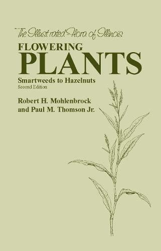 9780809329267: Flowering Plants: Smartweeds to Hazelnuts (The Illustrated Flora of Illinois)