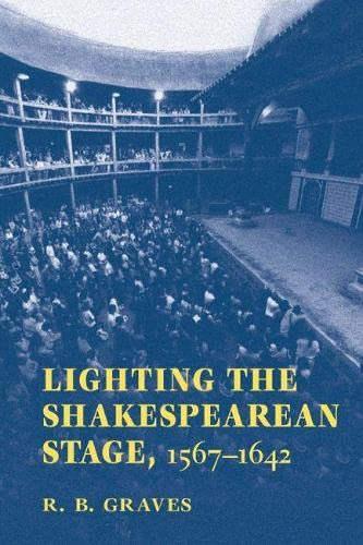 9780809329342: Lighting the Shakespearean Stage, 1567 - 1642