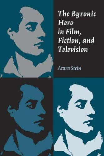 9780809329380: The Byronic Hero in Film, Fiction, and Television