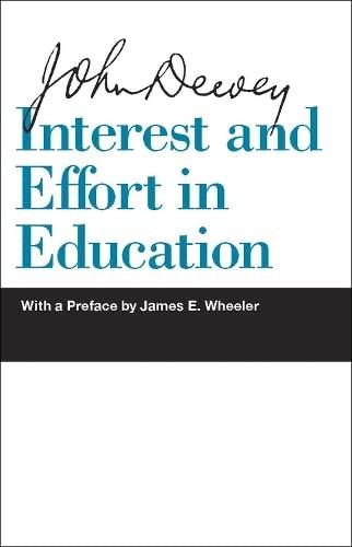 Interest and Effort in Education: Dewey, John