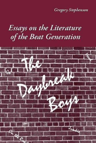9780809329496: The Daybreak Boys: Essays on the Literature of the Beat Generation