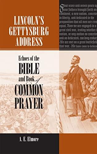 Lincoln's Gettysburg Address: Elmore, A. E