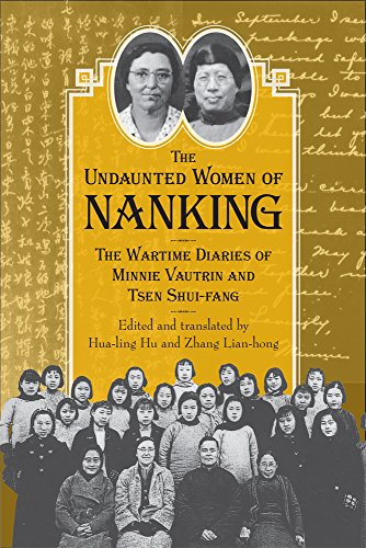9780809329632: The Undaunted Women of Nanking: The Wartime Diaries of Minnie Vautrin and Tsen Shui-Fang