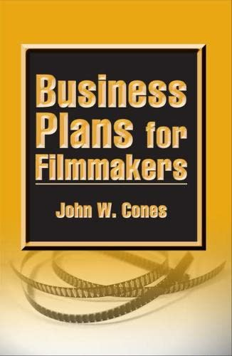 Business Plans for Filmmakers: Cones, John W.