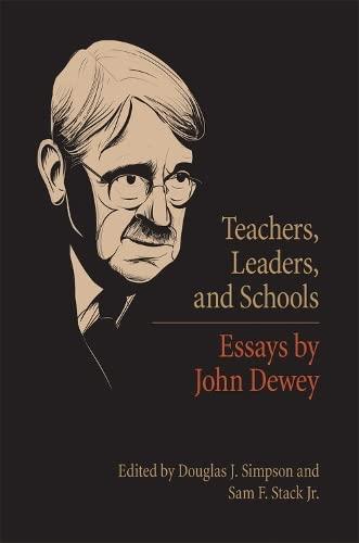 9780809329991: Teachers, Leaders, and Schools: Essays by John Dewey