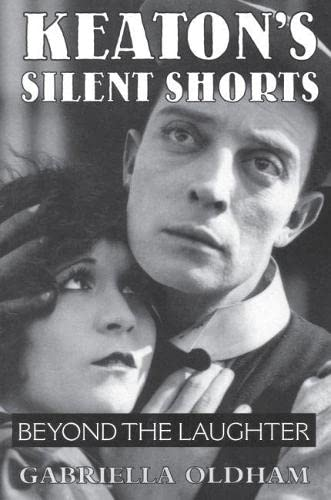 9780809330027: Keaton's Silent Shorts: Beyond the Laughter