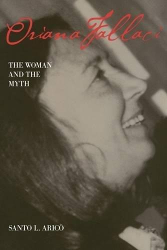 9780809330058: Oriana Fallaci: The Woman and the Myth