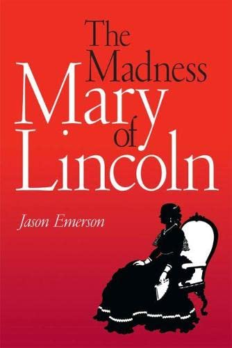 9780809330102: The Madness of Mary Lincoln