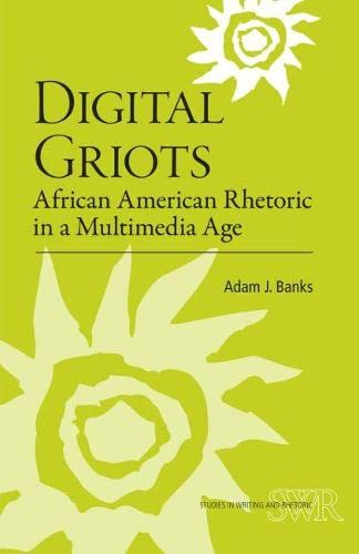 9780809330201: Digital Griots: African American Rhetoric in a Multimedia Age (Ncte/CCCC Studies in Writing and Rhetoric (Swr))